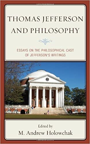 com thomas jefferson and philosophy essays on the  thomas jefferson and philosophy essays on the philosophical cast of jefferson s writings
