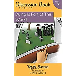Dying Is Part of This World (The Discussion Book Series) (Volume 2)