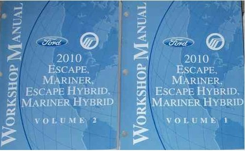 Ford Escape Manual - 2010 Ford Escape Mercury Mariner & Hybrid Service Shop Repair Manual SET 2 VOL
