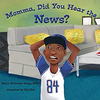 Momma, Did You Hear the News? (Talking to kids about race and police)