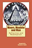 img - for Moor's, Moabite and Man: Reflection and Redemption book / textbook / text book