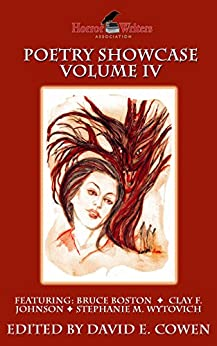 HWA Poetry Showcase Volume IV by [Cowen, David E., Boston, Bruce, Johnson, Clay F. , Wytovich, Stephanie M., Simon, Marge, Manzetti, Alessandro, Schwader, Ann K., Perez, Robert]