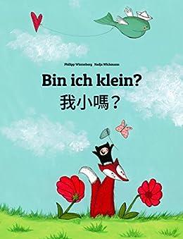 Bin ich klein? 我小嗎?: Kinderbuch Deutsch-Chinesisch [traditionell] (zweisprachig/bilingual) (Weltkinderbuch 14) (German Edition) by [Winterberg, Philipp]