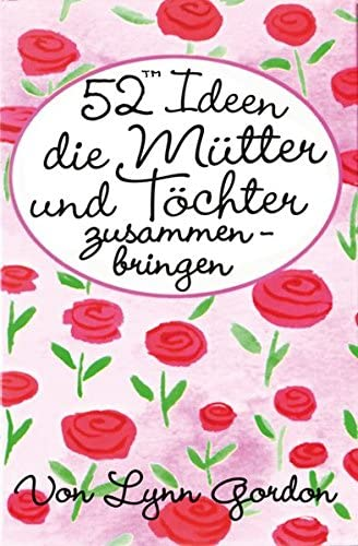 52(Tm) Ideen, Die Mütter Und Töchter Zusammenbringen. Packung Mit 52 Karten