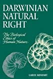 Darwinian Natural Right: The Biological Ethics of Human Nature (Suny Series, Philosophy & Biology)