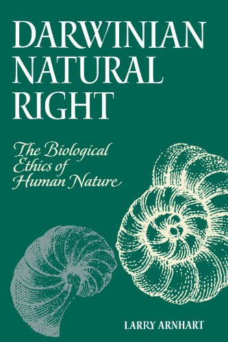 Darwinian Natural Right: The Biological Ethics of Human Nature (Suny Series, Philosophy & Biology) (Suny Series in Philosophy and Biology) -  Larry Arnhart, Paperback