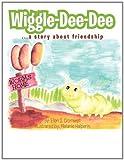 Wiggle-Dee-Dee, Ellen S. Cromwell, 1462894585
