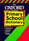 img - for The Oxford Primary School Dictionary book / textbook / text book