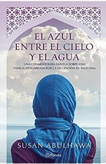El azul entre el cielo y el agua (Spanish Edition)