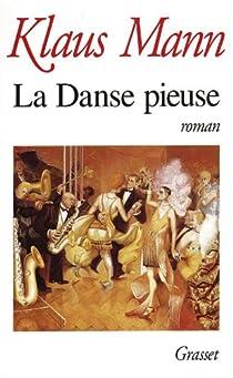 La danse pieuse : Livre d'aventures d'une jeunesse par Mann