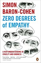 Zero Degrees of Empathy A New Theory of Human Cruelty and Kindness