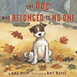 The Dog Who Belonged to No One, Amy Hest, 0810994836