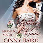 Mistletoe in Maine: Holiday Brides Series | Ginny Baird
