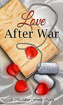 Love After War (The McAllister Family Series Book 4) by [Russ, Té]
