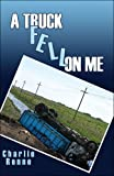 A Truck Fell on Me, Charlie Renne, 1424149010