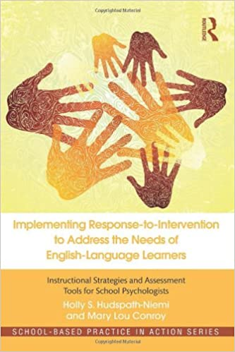 Rapidshare ebooks téléchargements Implementing Response-to-Intervention to Address the Needs of English-Language Learners: Instructional Strategies and Assessment Tools for School Psychologists (School-Based Practice in Action) by Holly S. Hudspath-Niemi