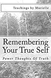 Remembering Your True Self: Power Thoughts Of Truth