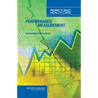 Performance Measurement: Accelerating Improvement (Pathways to Quality Health Care)