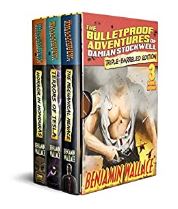 The Bulletproof Adventures of Damian Stockwell: Triple-Barreled Edition (Books 1-3 Box Set) by [Wallace, Benjamin]