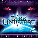 Dark Universe Hörbuch von Daniel F. Galouye Gesprochen von: Eric Michael Summerer, Richard Dawkins