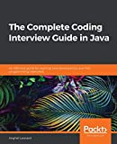 The Complete Coding Interview Guide in Java: An