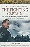Front cover for the book The Fighting Captain: Frederic John Walker Rn and the Battle of the Atlantic by Alan Burn