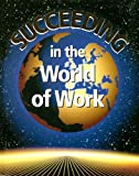 Succeeding in the World of Work, Grady Kimbrell and Ben S. Vineyard, 0028142195