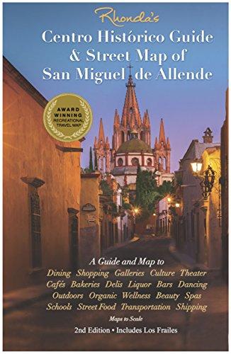 Rhonda's Centro Histórico Guide & Street Map of San Miguel de Allende [Map] [Jan 01, 2015] Rhonda Lerner and Bob Barros