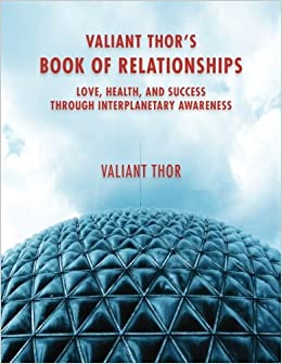 Valiant thors book of relationships love health and success valiant thors book of relationships love health and success through interplanetary awareness valiant thor gray barker 9781539905127 amazon fandeluxe Gallery