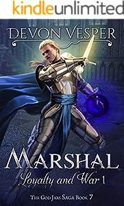Marshal: Loyalty and War 1 (The God Jars Saga Book 7)