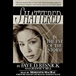 Shattered: In the Eye of the Storm | Faye D. Resnick,Jeanenne V. Bell