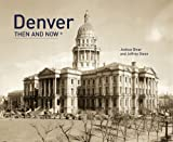 Denver: Then and Now
