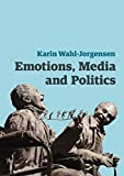 img - for Emotions, Media and Politics (Contemporary Political Communication) book / textbook / text book