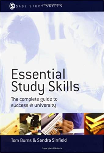 Essential study skills : the complete guide to success at university / Tom Burns and Sandra Sinfield