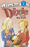 Dixie and the Big Bully, Grace Gilman, 0062086219