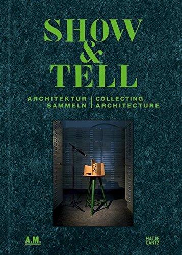Show and Tell: Architektur sammeln (Englisch) Gebundenes Buch – 8. Mai 2014 Andres Lepik Barry Bergdoll Peter Christensen Jean-Louis Cohen
