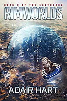 Rimworlds: Book 3 of the Earthborn by [Hart, Adair]