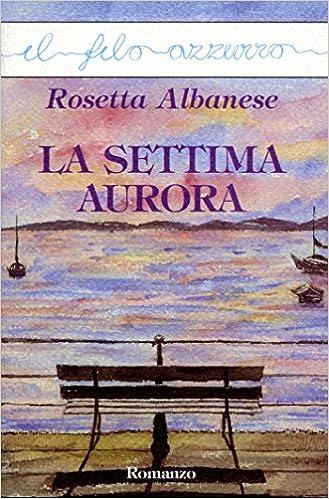 La settima aurora (Il filo azzurro) (Italian Edition)