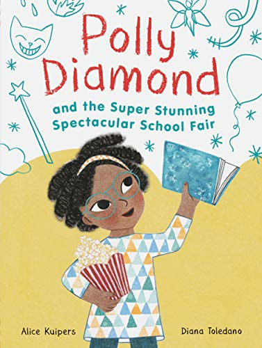 - Polly Diamond and the Super Stunning Spectacular School Fair: Book 2 (Book Series for Kids, Polly Diamond Book Series, Books for Elementary School Kids)