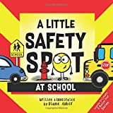 A Little Safety SPOT: At School