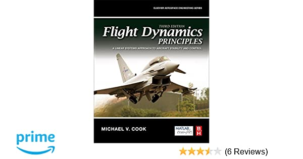 Flight dynamics principles third edition a linear systems approach flight dynamics principles third edition a linear systems approach to aircraft stability and control aerospace engineering michael v cook fandeluxe Choice Image