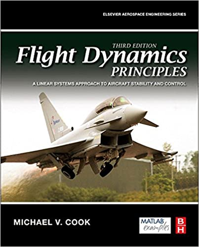 Flight dynamics principles third edition a linear systems approach flight dynamics principles third edition a linear systems approach to aircraft stability and control aerospace engineering 3rd edition fandeluxe Choice Image