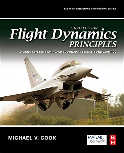 Aircraft Flight Control System - Flight Dynamics Principles, Third Edition: A Linear Systems Approach to Aircraft Stability and Control (Aerospace Engineering)