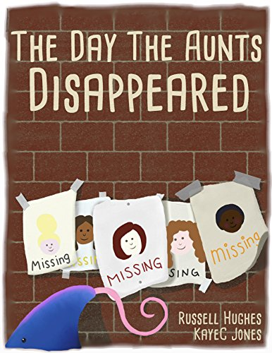 The Day the Aunts Disappeared by [Jones, KayeC]