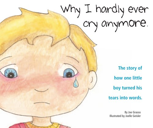 Why I Hardly Ever Cry Anymore.