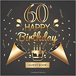 60th Birthday Guest Book Happy Celebrating 60 Years Gifts For Year Old Message Log Keeepsake Diary To Wirte In