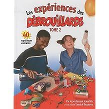 Les Experiences des Debrouillards, Tome 2: 40 Experiences Excitantes: 40 expériences excitantes