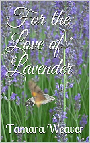For the Love of Lavender by [Weaver, Tamara ]