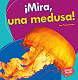 img - for Mira, una medusa! / Look, a Jellyfish! (Bumba Books En Espa ol - Veo Animales Marinos / I See Ocean Animals) (Spanish Edition) (Bumba Books en Espanol Veo Animales Marinos (I See Ocean Ani) book / textbook / text book