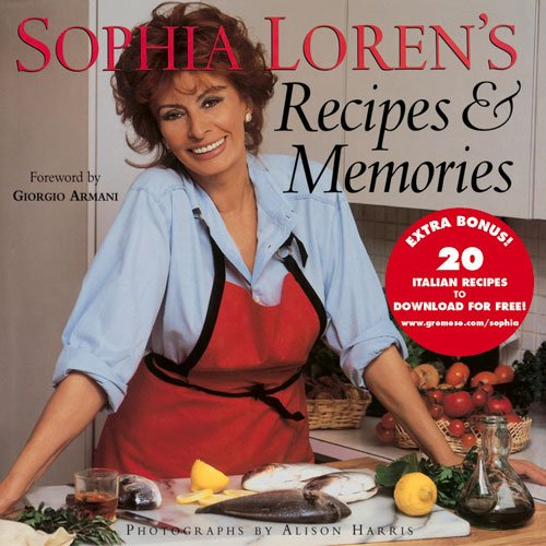 Sophia Loren's Recipes & Memories by Sophia Loren